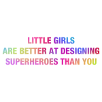 Little Girls Are Better At Designing Superheroes Than You